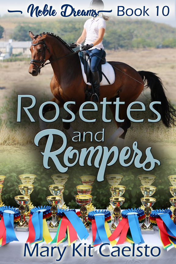 Book Cover: Rosettes & Rompers (Noble Dreams Book 10)