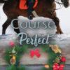 Book Cover: Course Perfect (Noble Dreams 5)