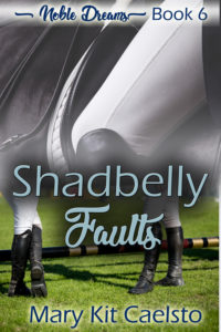 Book Cover: Shadbelly Faults (Noble Dreams 6)