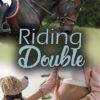 Book Cover: Riding Double (Noble Dreams Book 9)